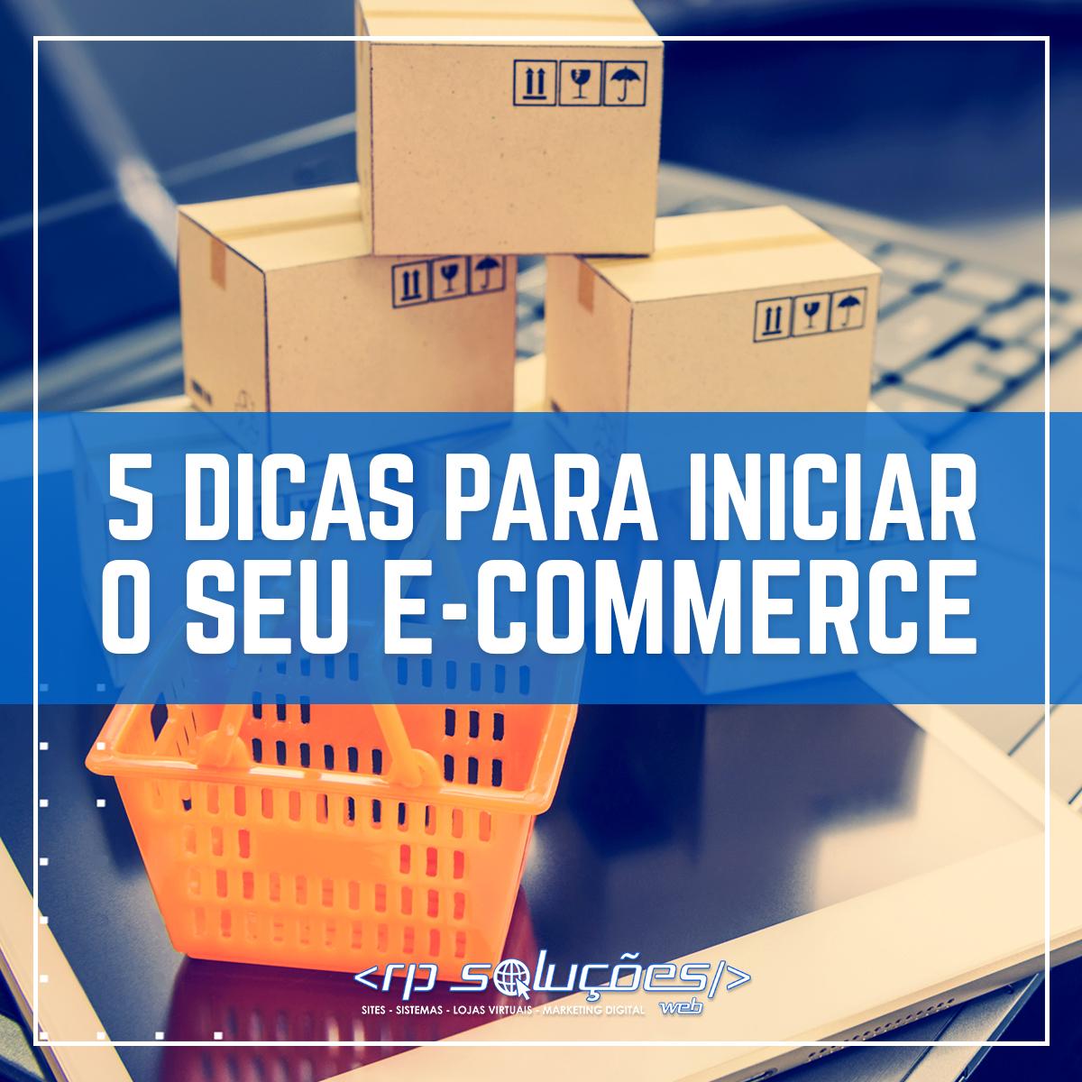 5 dicas para iniciar o seu e-commerce
