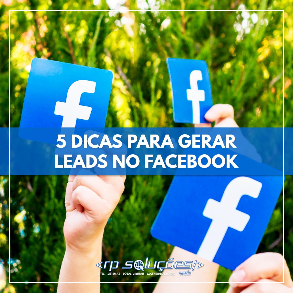 5 DICAS PARA GERAR LEADS NO FACEBOOK