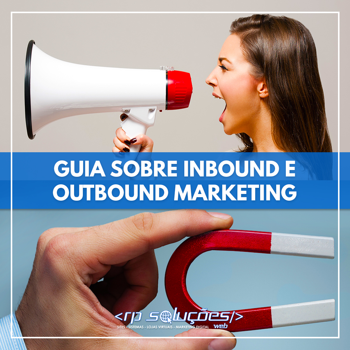 INBOUND E OUTBOUND MARKETING – O QUE SÃO?