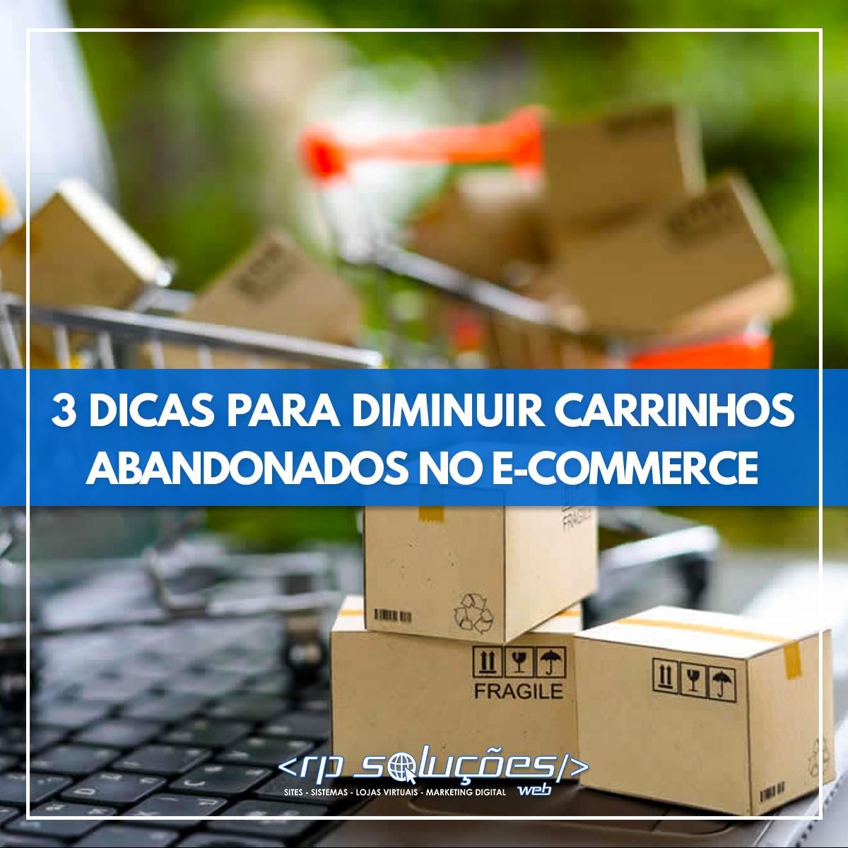 E-COMMERCE: 3 DICAS PARA DIMINUIR OS CARRINHOS ABANDONADOS