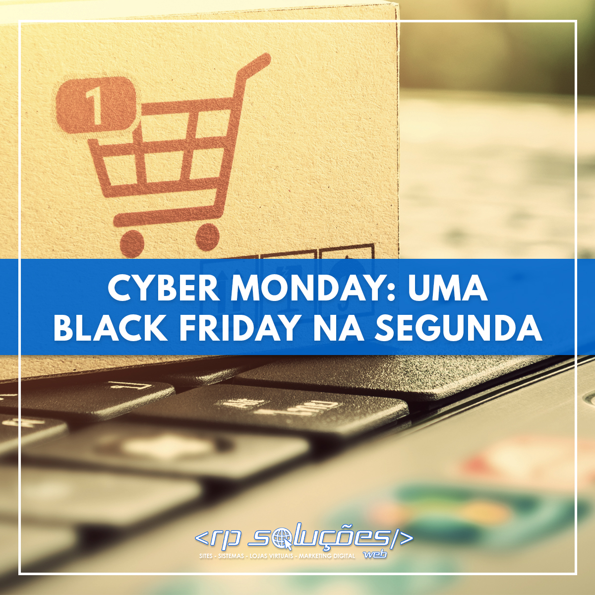 CYBER MONDAY: UMA BLACK FRIDAY NA SEGUNDA