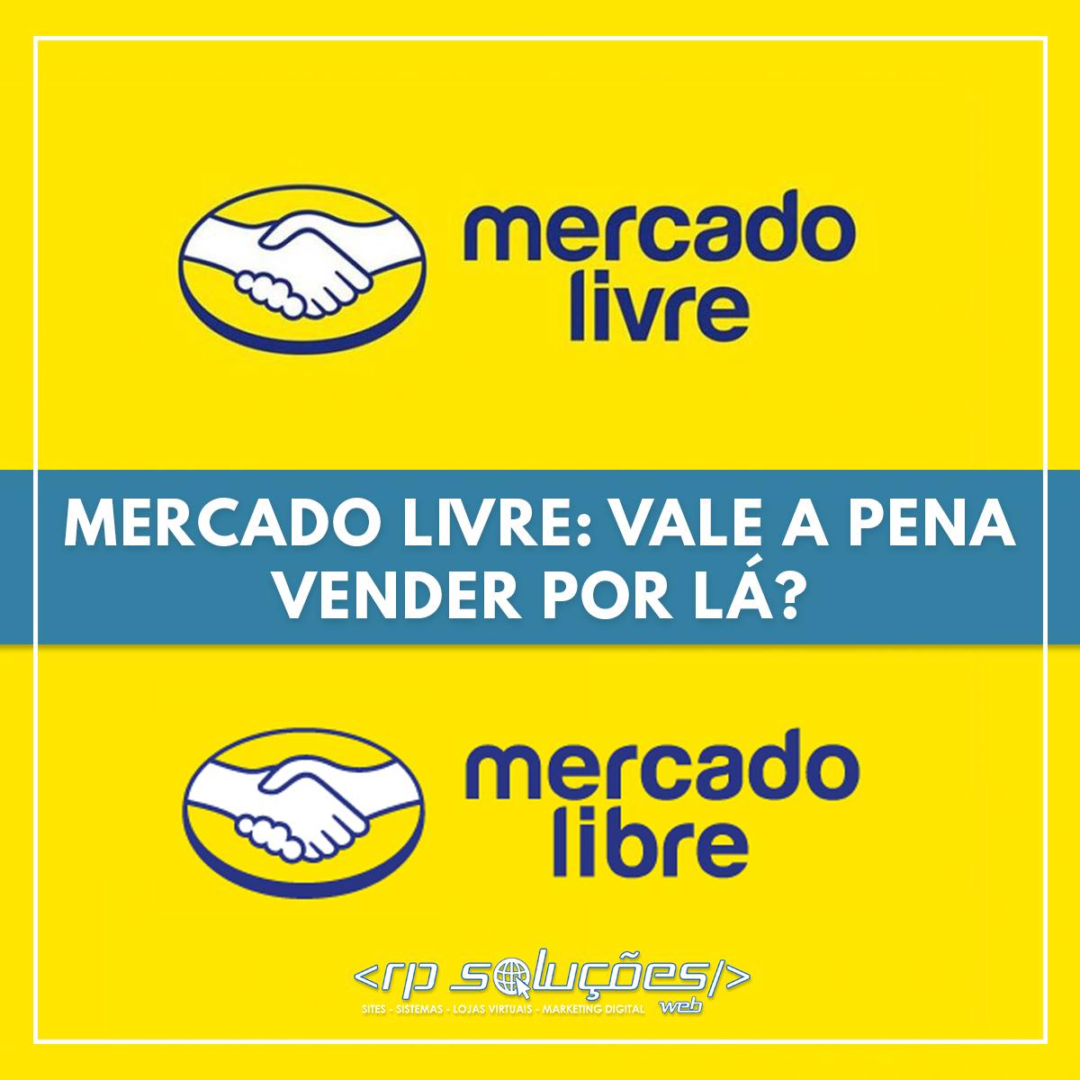 MERCADO LIVRE: VALE A PENA VENDER LÁ?