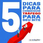 5 DICAS PARA CONSEGUIR TRÁFEGO PARA SEU SITE